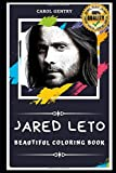 Jared Leto Beautiful Coloring Book: Stress Relieving Adult Coloring Book for All Ages