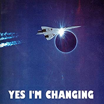 Yes I'm Changing