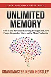 Unlimited Memory: How to Use Advanced Learning Strategies to Learn Faster, Remember More and be More...
