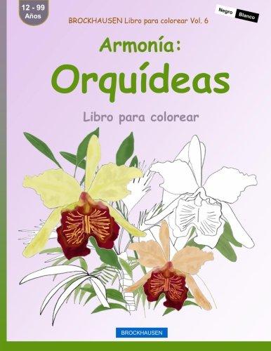BROCKHAUSEN Libro para colorear Vol. 6 - Armonía: Orquídeas: Libro para colorear: Volume 6