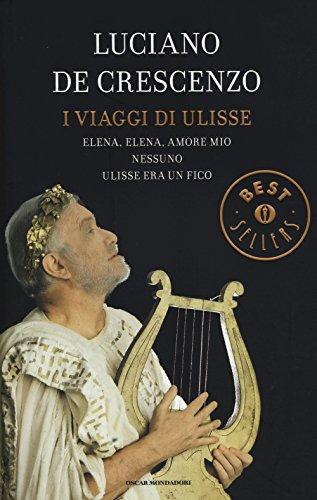 I viaggi di Ulisse: Elena, Elena, amore mio-Nessuno-Ulisse era un fico