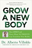 Grow a New Body: How Spirit and Power Plant...