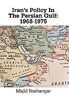 Iran's Policy in the Persian Gulf: 1968-1975