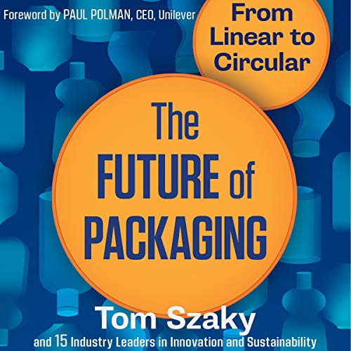 The Future of Packaging     From Linear to Circular              By:                                                                                                                                 Tom Szaky                               Narrated by:                                                                                                                                 Jeff Hoyt,                                                                                        Natalie Hoyt                      Length: 5 hrs and 32 mins     5 ratings     Overall 4.8