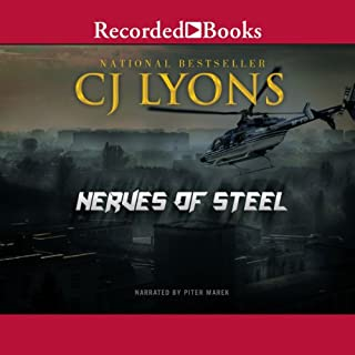 Nerves of Steel     Hart and Drake, Book 1               By:                                                                                                                                 CJ Lyons                               Narrated by:                                                                                                                                 Piter Marek                      Length: 12 hrs and 7 mins     69 ratings     Overall 4.2