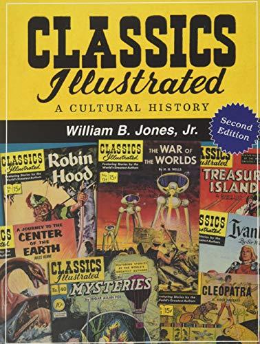 Jr., W: Classics Illustrated: A Cultural History, 2D Ed.