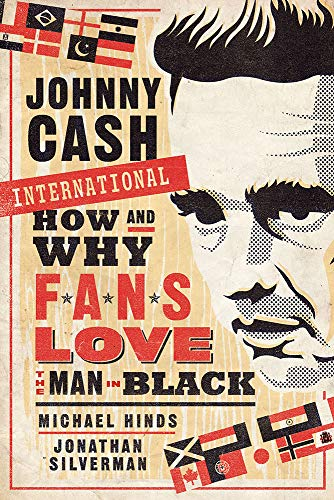 Johnny Cash International: How and Why Fans Love the Man in Black (Fandom & Culture)