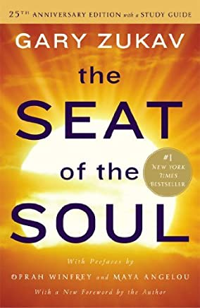 The Seat of the Soul: 25th Anniversary Edition with a Study Guide by Gary Zukav(2014-03-11)