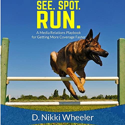 See. Spot. Run. Audiobook By D. Nikki Wheeler cover art