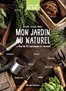 Mon jardin au naturel par Lapouge-Déjean