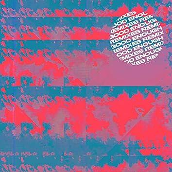 Good Enough (Remixes)