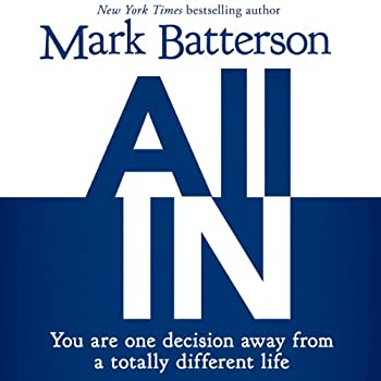 All In  You Are One Decision Away From a Totally Different Life