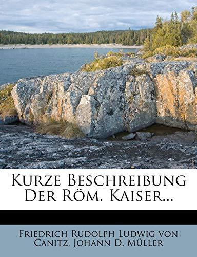 Kurze Beschreibung Der Rom. Kaiser...