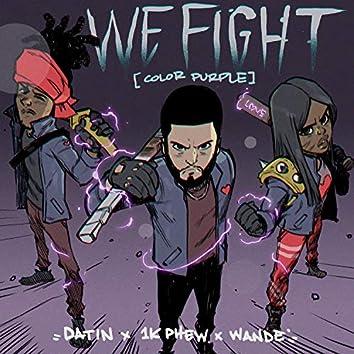 We Fight (Color Purple) [feat. 1K Phew & Wande]