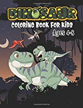 Dinosaur Coloring Book For Kids Ages 4-8: Dinosaur Activity Book Cute Dinosaur Coloring Book For Kids, coloring book for boys ages 4-8 dinosaurs and dragons coloring book for kids