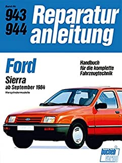 Ford Sierra ab September 1984: Vierzylindermodelle  //  Reprint der 5. Auflage 1989