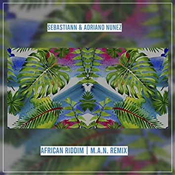 African Riddim | M.A.N. Remix
