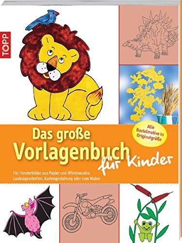 Das große Vorlagenbuch für Kinder: Für Fensterbilder aus Papier und Windowcolor