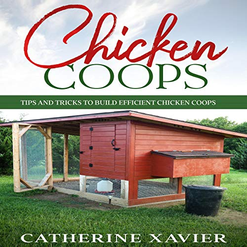 Chicken Coops Audiobook By Catherine Xavier cover art