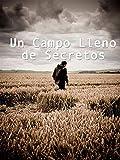 Un Campo Lleno de Secretos (A Field Full Of Secrets)