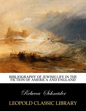 Bibliography of Jewish Life in the Fiction of America and England