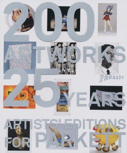 200 Art Works 25 Years: Artists' Editions for Parkett: Catalogue Raisonné