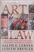 Art Law: The Guide for Collectors, Artists, Investors, Dealers, and Artists, Third Edition (3 Volume set)