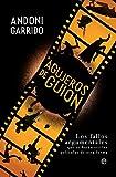 Agujeros de guion: Los fallos argumentales que te harán ver las películas de otra forma (Fuera de...