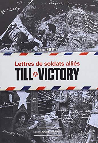 Till Victory: Lettres de soldats alliés