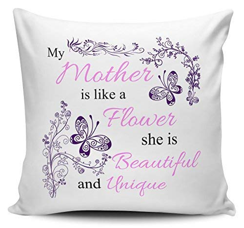 My Mother is Like A Flower Novelty Cushion.