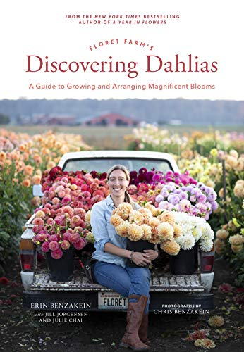Floret Farm's Discovering Dahlias: A Guide to Growing and Arranging Magnificent Blooms (English Edition)