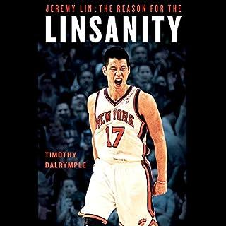 Jeremy Lin     The Reason for the Linsanity              De :                                                                                                                                 Timothy Dalrymple                               Lu par :                                                                                                                                 Feodor Chin                      Durée : 7 h et 3 min     Pas de notations     Global 0,0