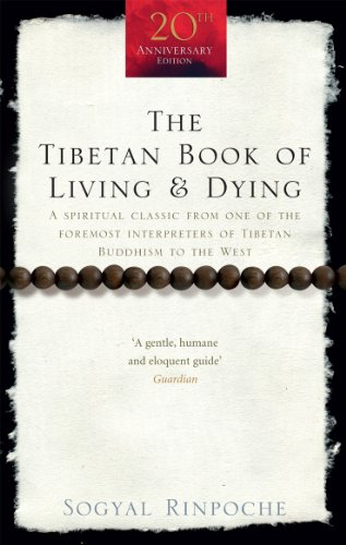 The Tibetan Book Of Living And Dying: A Spiritual Classic from One of the Foremost Interpreters of...