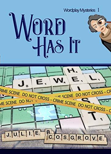 Word Has It (Wordplay Mysteries Book 1) by [Julie B Cosgrove]