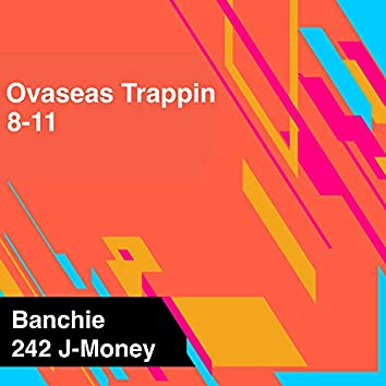 Ovaseas Trappin 8-11