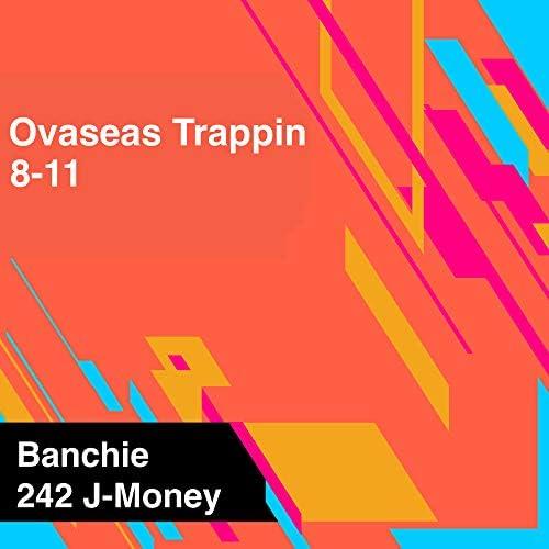 Banchie & 242 J-Money