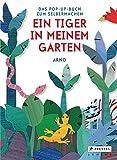 Ein Tiger in meinem Garten: Das Pop-up-Buch zum Selbermachen