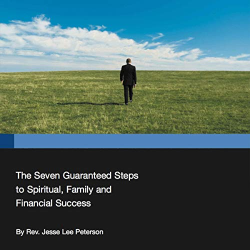 The Seven Guaranteed Steps to Spiritual, Family and Financial Success cover art