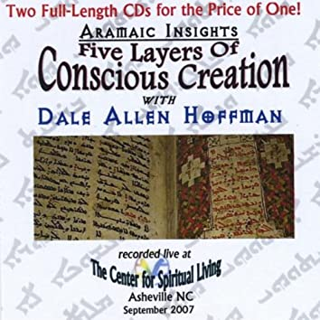 ARAMAIC INSIGHTS: FIVE LAYERS OF CONSCIOUS CREATION