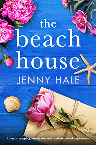 The Beach House: A totally gripping, utterly romantic and emotional page-turner by [Jenny Hale]