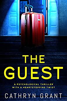 The Guest: A psychological thriller with a shocking twist by [Cathryn Grant]