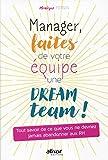 Manager, faites de votre équipe une dream team ! Tout savoir de ce que vous ne devriez jamais abandonner aux RH