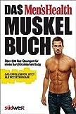 Das Men's Health Muskelbuch – die Pocketausgabe -: Über 300 Top-Übungen für einen...
