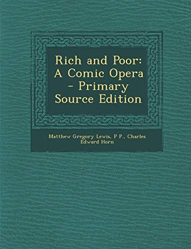 Download Rich and Poor: A Comic Opera - Primary Source Edition 1295029650