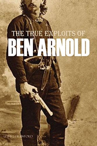 The True Exploits of Ben Arnold (Annotated) (English Edition)