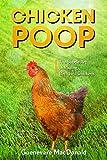 Chicken Poop: The Subtle Art of Raising Backyard Chickens (English Edition)
