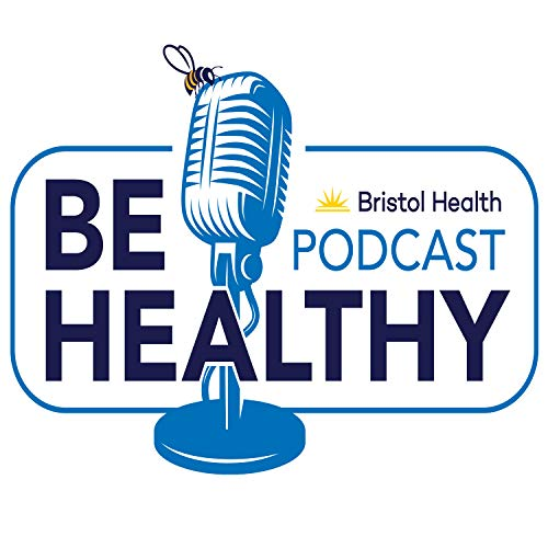Be Healthy Podcast Podcast By Bristol Health cover art