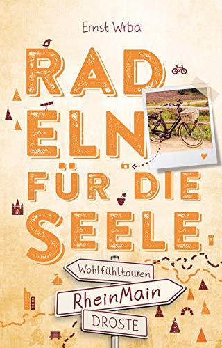 RheinMain. Radeln für die Seele: Wohlfühltouren