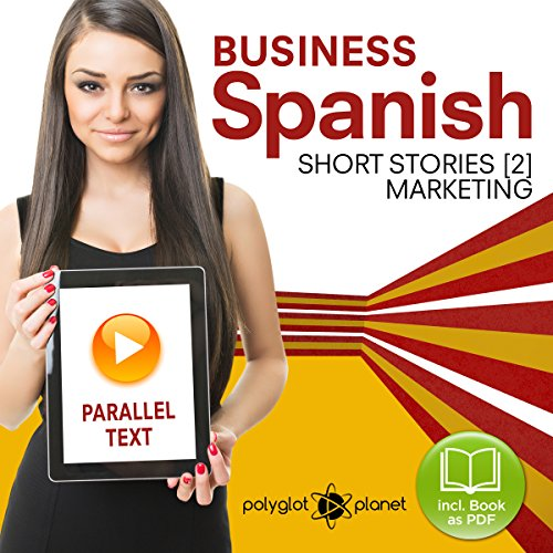 Business Spanish 2: Parallel Text: Marketing: Short Stories: Learn Business Spanish, Book 2 cover art