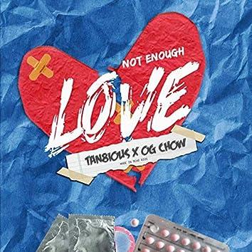 Not Enough Love